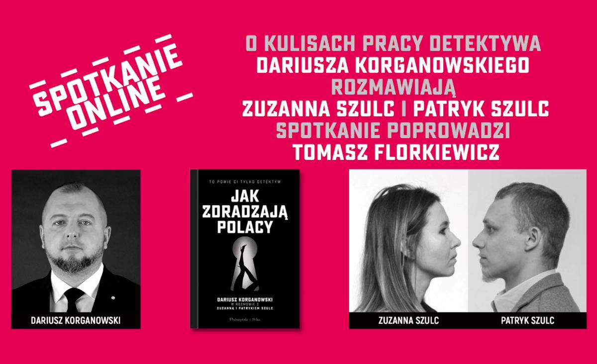 Jak zdradzają Polacy? – Spotkanie online z Dariuszem Korganowskim